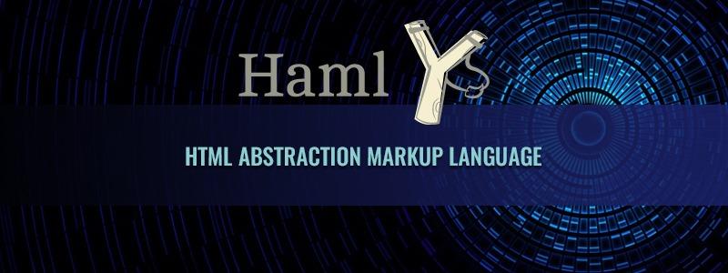 HAML: HTML Abstraction Markup Language