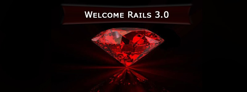 Welcome Rails 3.0