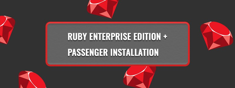 Ruby enterprise edition + Passenger installation