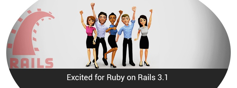 Excited for Ruby on Rails 3.1!