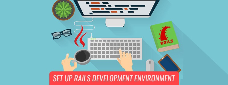 Set Up Rails Development Environment