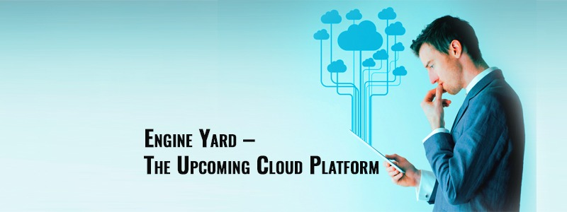 Engine Yard – The Upcoming Cloud Platform