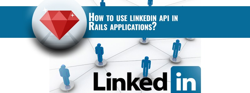 How to use linkedin api in Rails applications?