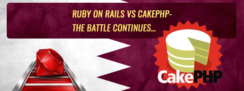 Ruby on Rails vs CakePHP- The Battle Continues…