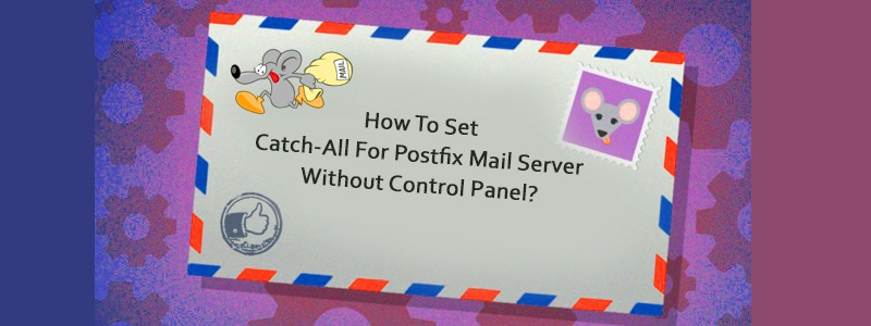 How To Set Catch-All For Postfix Mail Server Without Control Panel?