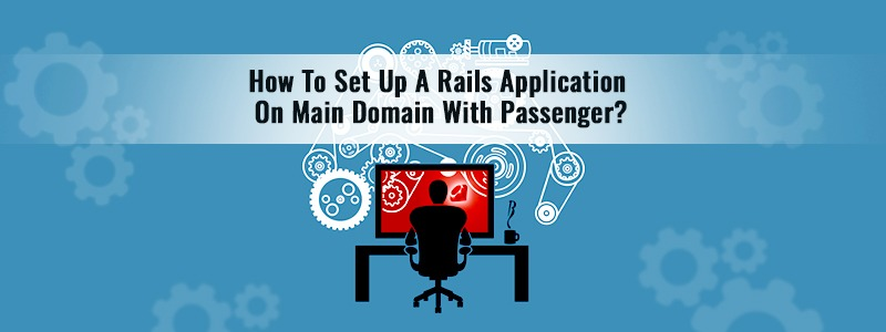 How To Set Up A Rails Application On Main Domain With Passenger?