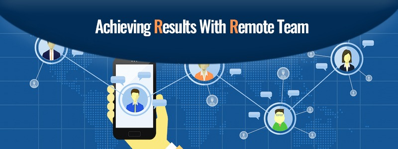 Achieving Results With Remote Team