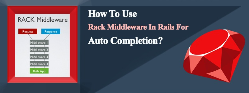 How To Use Rack Middleware In Rails For Auto Completion?
