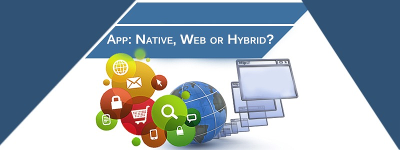 App: Native, Web or Hybrid?