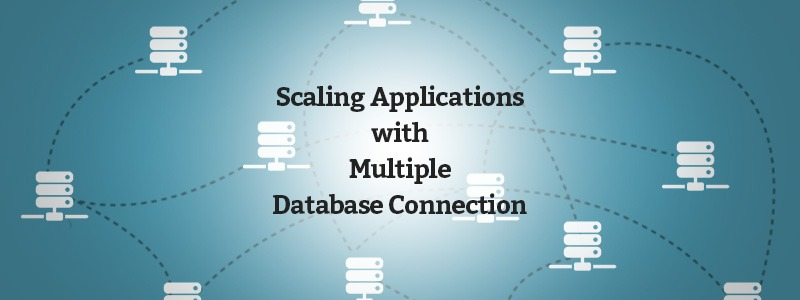 Scaling Applications with Multiple Database Connection