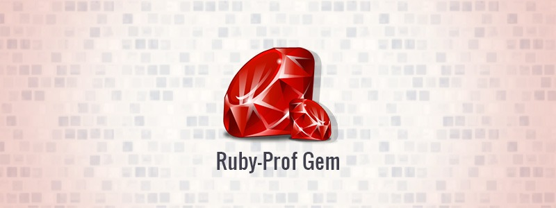 How To Install and Use Ruby-Prof Gem