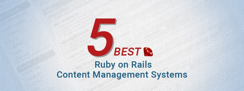 5 Best Ruby on Rails Content Management Systems (CMS)