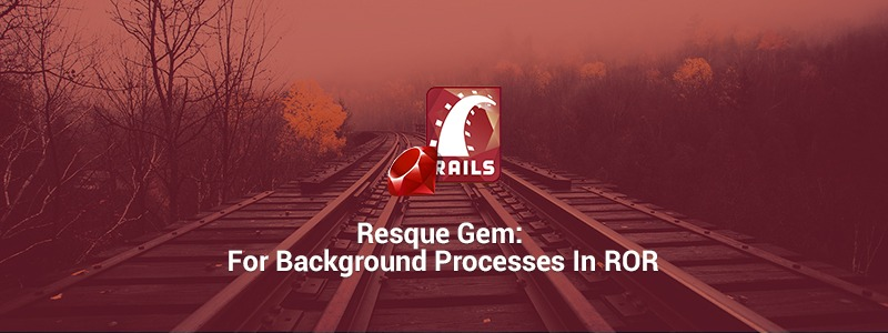 Resque Gem : For Background Processes In ROR