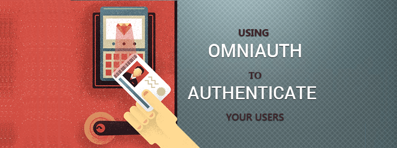 Using Omniauth to Authenticate your Users