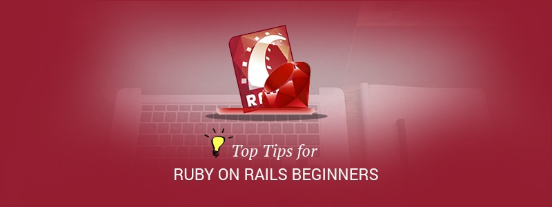 Top Tips for Ruby on Rails Beginners