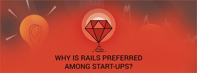 Why is Rails Preferred among Start-ups?