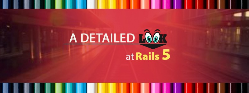 A Detailed Look at Rails 5 Features and Changes