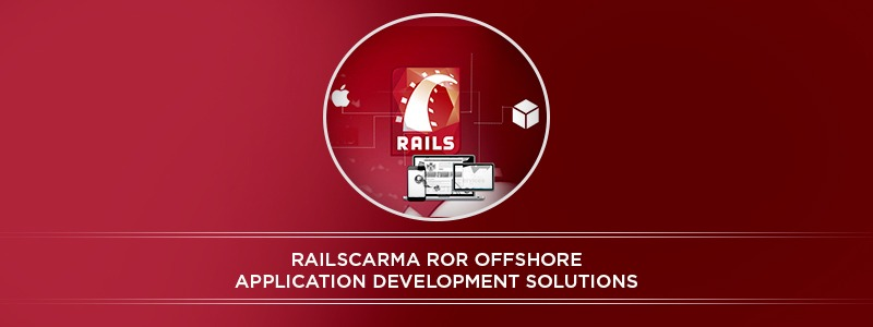 RailsCarma – A Ruby on Rails Offshore development company in India