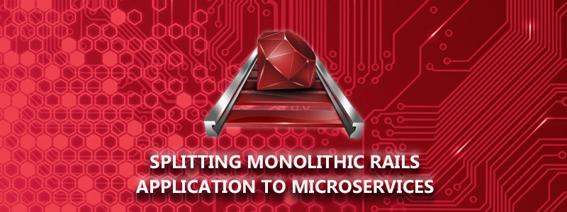 Splitting Monolithic Rails Application to Microservices