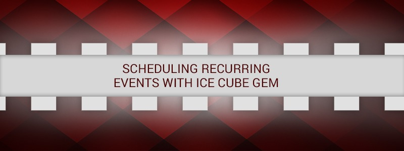 Scheduling Recurring Events With Ice Cube Gem