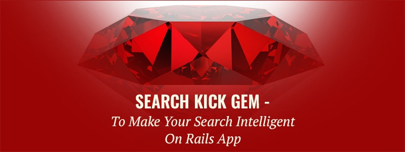 Search Kick Gem – To Make Your Search Intelligent On Rails App