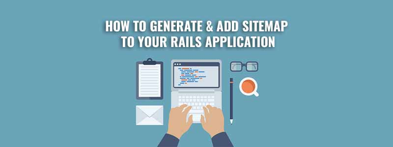 how to generate add sitemap to your rails application railscarma