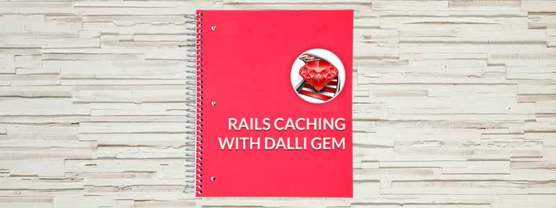 Rails caching with dalli gem - RailsCarma - Ruby on Rails