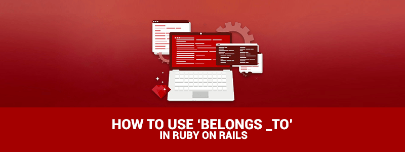 How to use belongs_to in Ruby on Rails