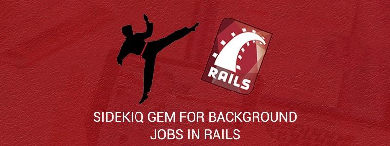 Sidekiq Gem for background jobs in Rails