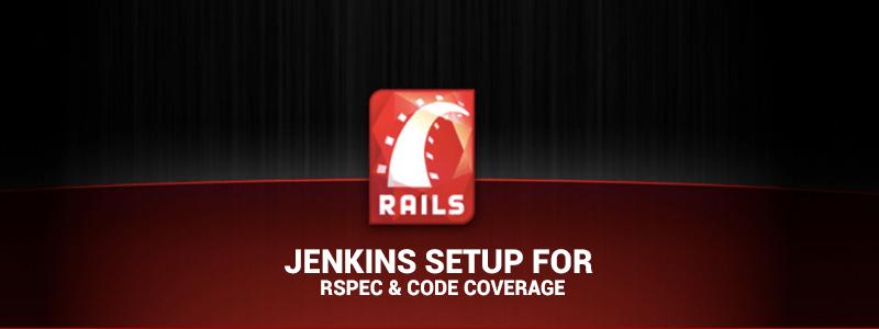 Jenkins Setup for RSpec & Code Coverage