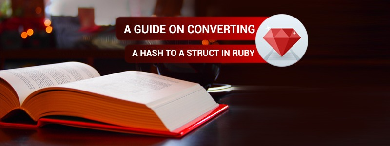 A Guide on Converting a Hash to a Struct in Ruby