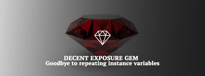 Decent Exposure Gem – Goodbye to repeating instance variables