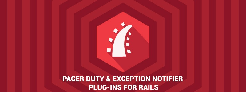 PAGER DUTY & EXCEPTION NOTIFIER PLUGINS FOR RAILS