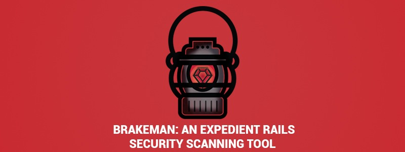 BRAKEMAN: Rails Security Scanner