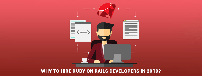 Why to Hire Ruby on Rails Developers in 2019?