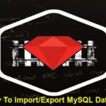 How To Import or Export MySQL Database in Rails