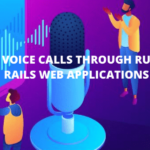 MAKE VOICE CALLS THROUGH RUBY ON RAILS WEB APPLICATIONS